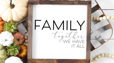 Family Together We Have It All Sign made with FREE SVG