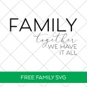 Family Together We Have It All SVG