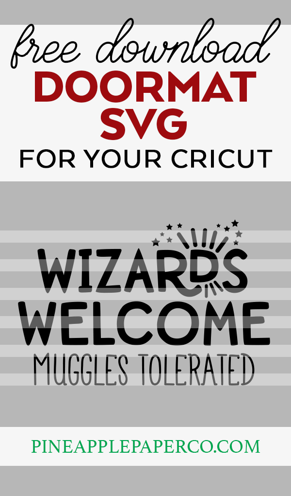 Free Wizards Welcome Muggles Tolerated SVG to Make a DIY Harry Potter Doormat