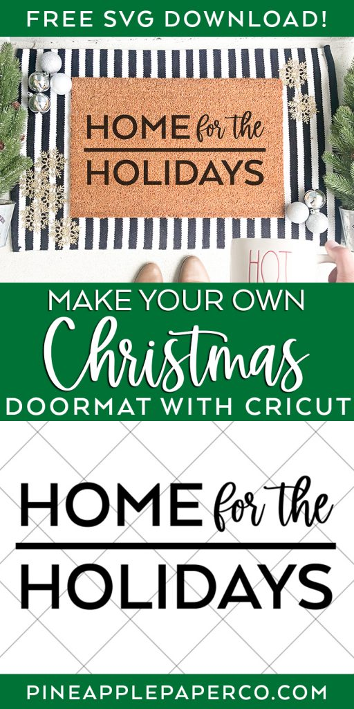 Home for the Holidays DIY Doormat plus FREE SVG at Pineapple Paper Co.