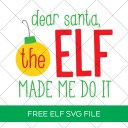 The Elf Made Me Do It SVG