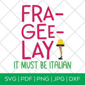 Fra Gee Lay It Must Be Italian A Christmas Story SVG