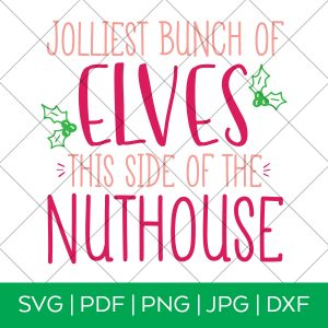 Jolliest Bunch of Elves SVG