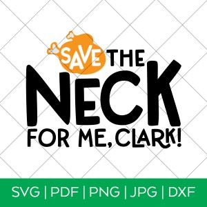 Save the Neck for Me Clark SVG