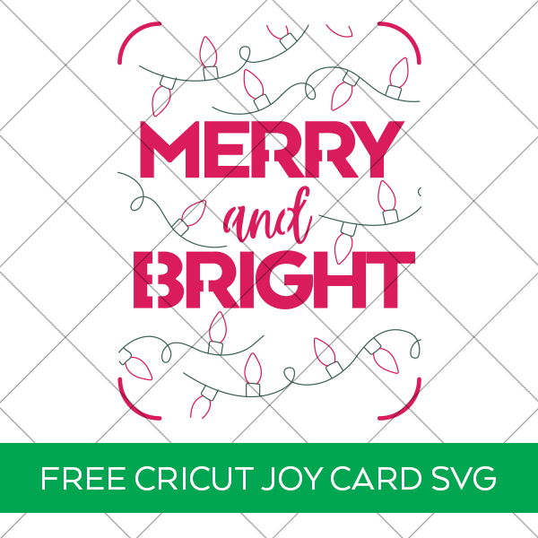 FREE Merry and Bright Christmas Card SVG for Cricut Joy
