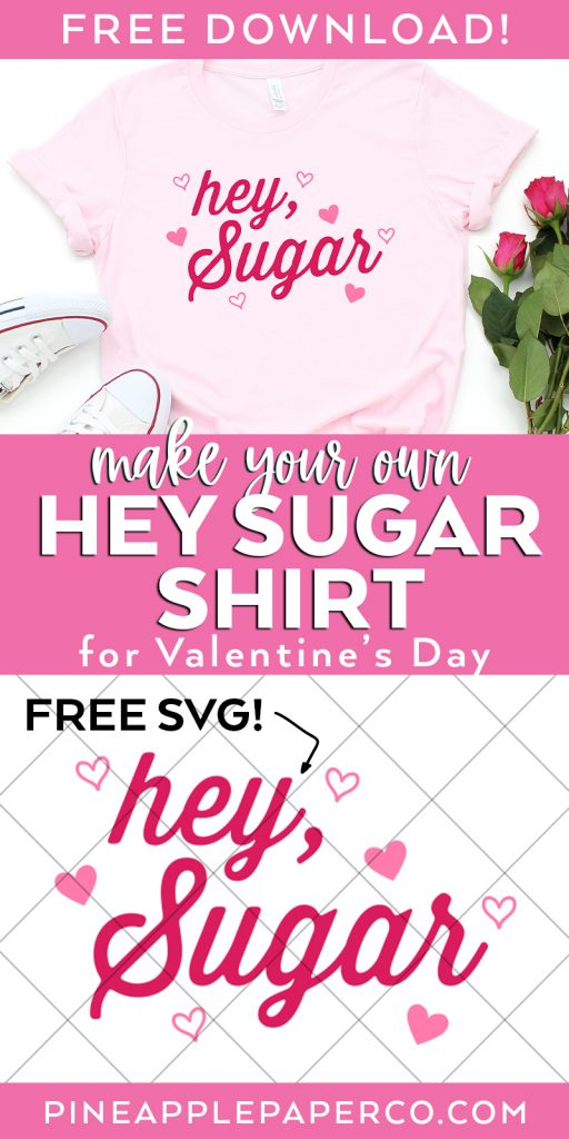 Make Your Own Hey Sugar Shirt with a FREE SVG for Valentine's Day