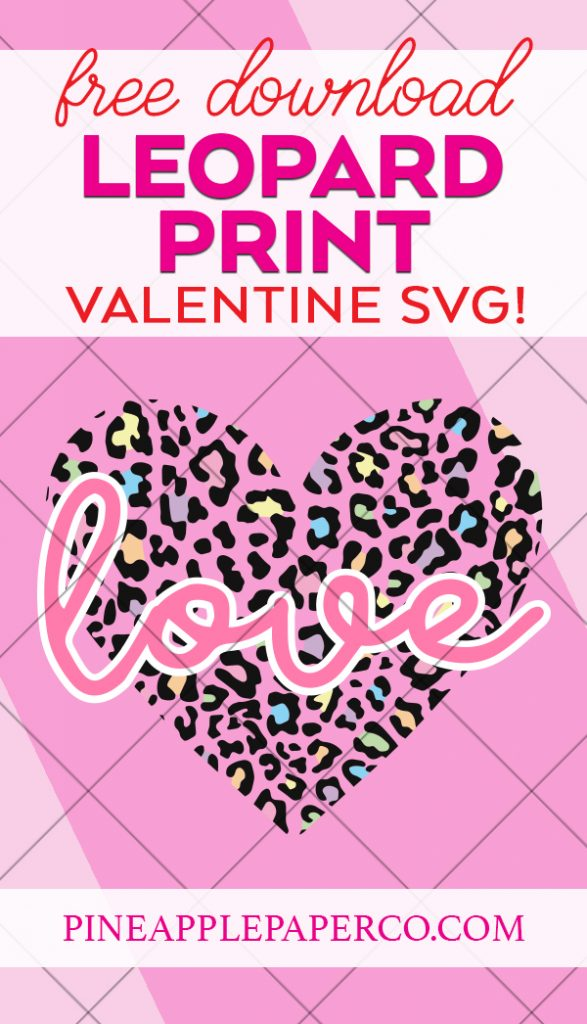 Leopard Print Valentine SVG File for FREE at Pineapple Paper Co.