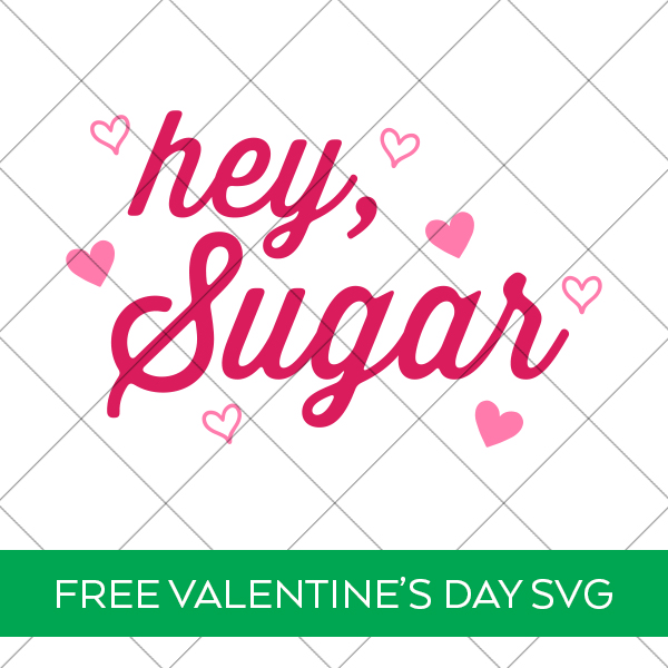 Free Hey Sugar SVG with Hearts for Valentine's Day