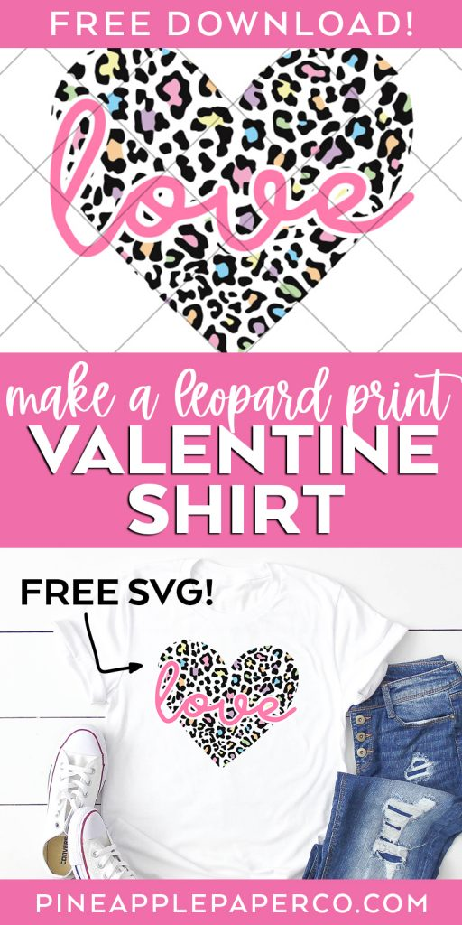 Make a Leopard Print Valentine Shirt with a FREE SVG for Cricut and Silhouette by Pineapple Paper Co.