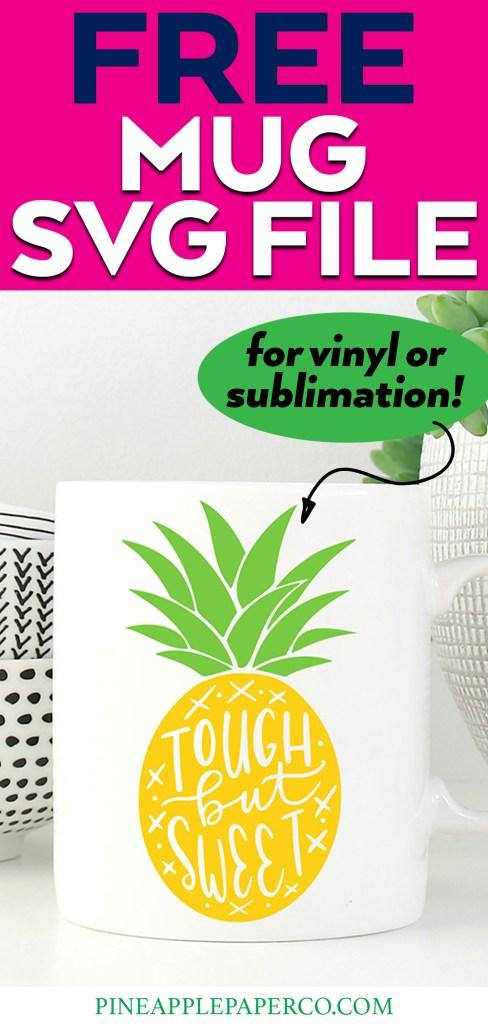 DIY Tough But Sweet Pineapple Mug with FREE SVG