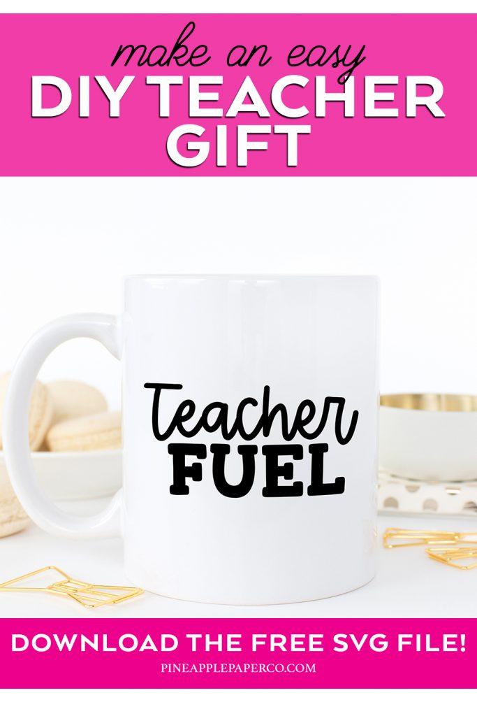DIY Teacher Gift heading with White DIY Teacher Fuel Mug Made with Cricut and Free SVG