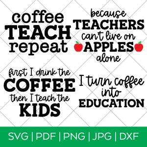 4 Teacher Coffee SVG Files from Pineapple Paper Co.