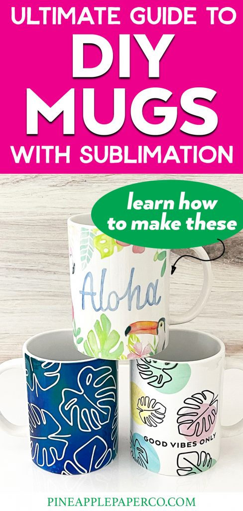 Learn How to Make Sublimation Mugs with Examples with the Ultimate Guide to Sublimation Mugs