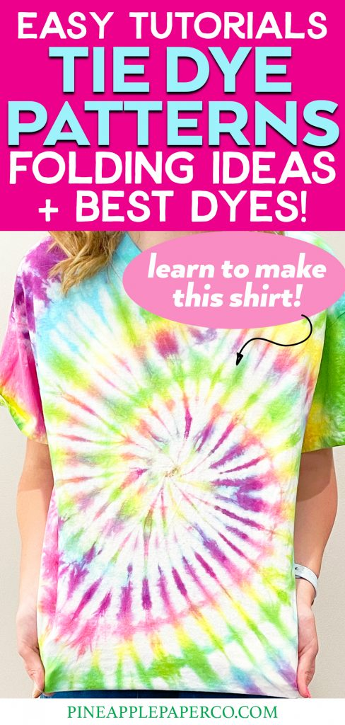 10 Tie Dye Patterns for EASY Tie Dye Projects including how to make a rainbow spiral tie dye
