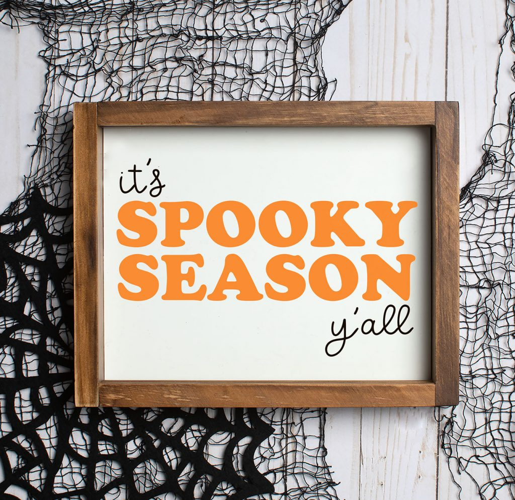 It's Spooky Season Y'all DIY Wooden Sign with Free Halloween SVG
