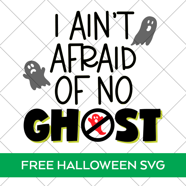 Free Ghostbusters SVG - I Ain't Afraid of No Ghost
