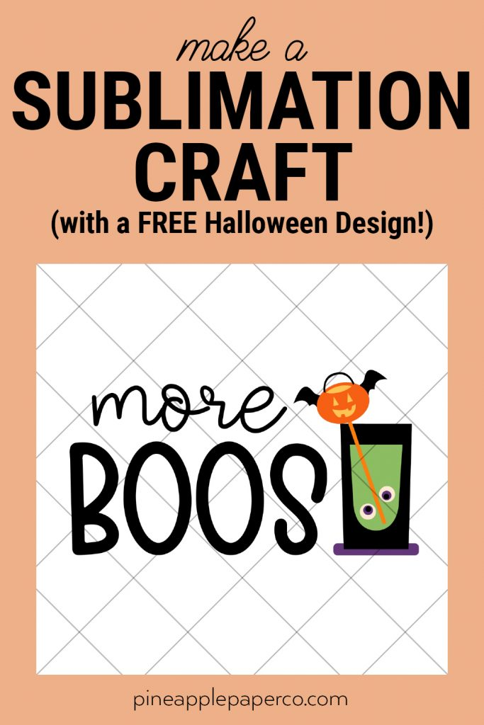 More Boos Sublimation Tumbler made with Cricut Mug Press and Free PNG Halloween File