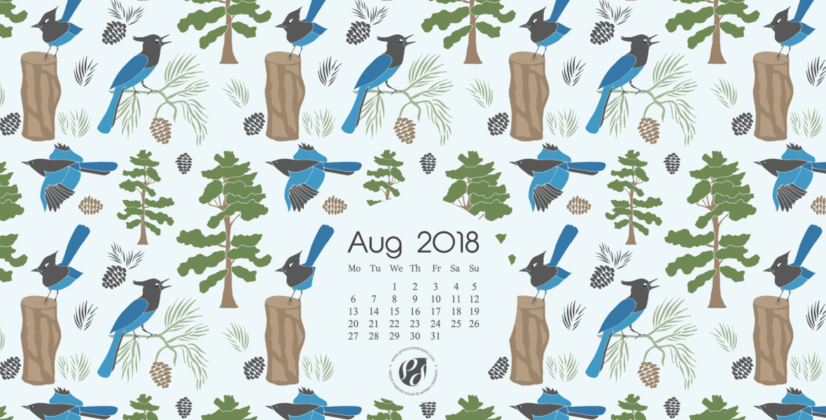 Aug 2018 free wallpaper, Pine needles, pinecones, blue bird steller's jay illustrated desktop calendar wallpaper.