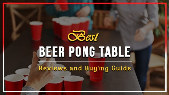 Best Beer Pong Table Reviews