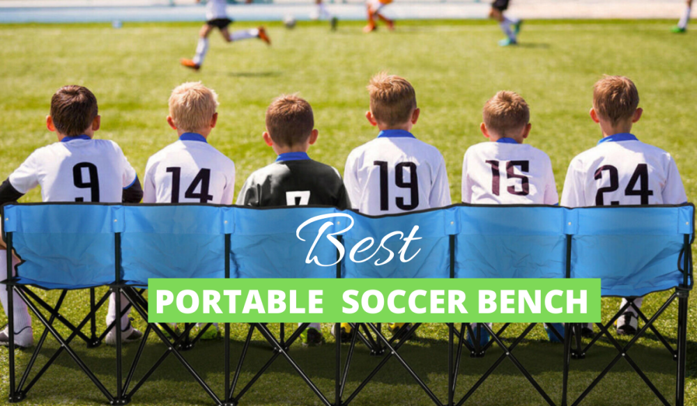 Best Portable Soccer Benches Reviewed
