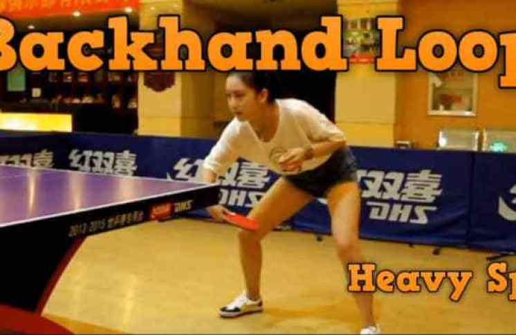 backhand loop against underspin ball