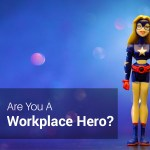 Are you a workplace hero?