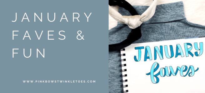 January Faves - Pink Bows & Twinkle Toes