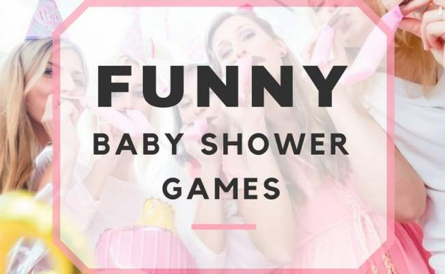 The Top 8 Funniest Games To Play At A Baby Shower 7 Is
