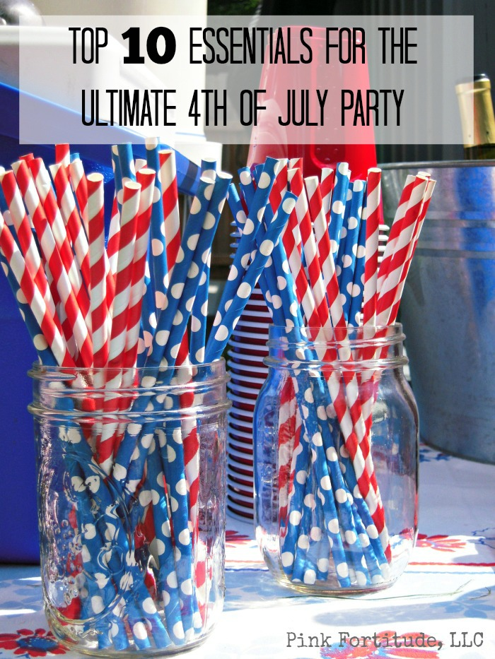 The invitations are sent, the burgers are ready to be flipped on the grill but how are you going to make your 4th of July party extra special?  Here are the Top 10 essentials to make your party a night to remember.