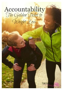 Accountability – The Golden Ticket to Weight Loss