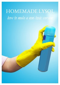 Homemade Lysol – How to Make a Non-Toxic Version