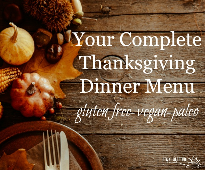 Your Complete Thanksgiving Dinner Menu – GF/V/P Friendly