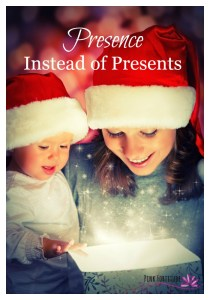 Presence Instead of Presents