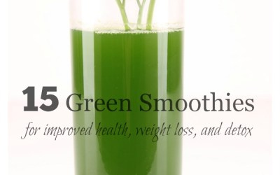 15 Green Smoothies for Improved Health, Weight Loss, and Detox