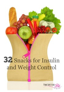 32 Snacks for Insulin and Weight Control