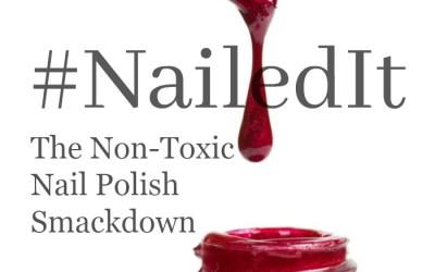 #NailedIt – The Non-Toxic Nail Polish Smackdown