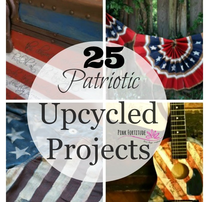 25 Patriotic Upcycled Projects – Red, White, Blue… and Green