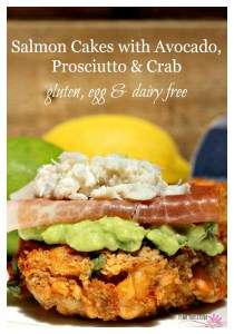 Salmon Cakes with Avocado, Prosciutto and Crab – Gluten, Egg and Dairy Free