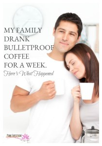 My Family Drank Bulletproof Coffee for a Week. Here's What Happened