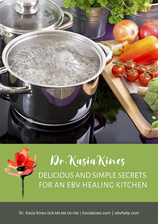 Delicious and Simple Secrets for an EBV Healing Kitchen