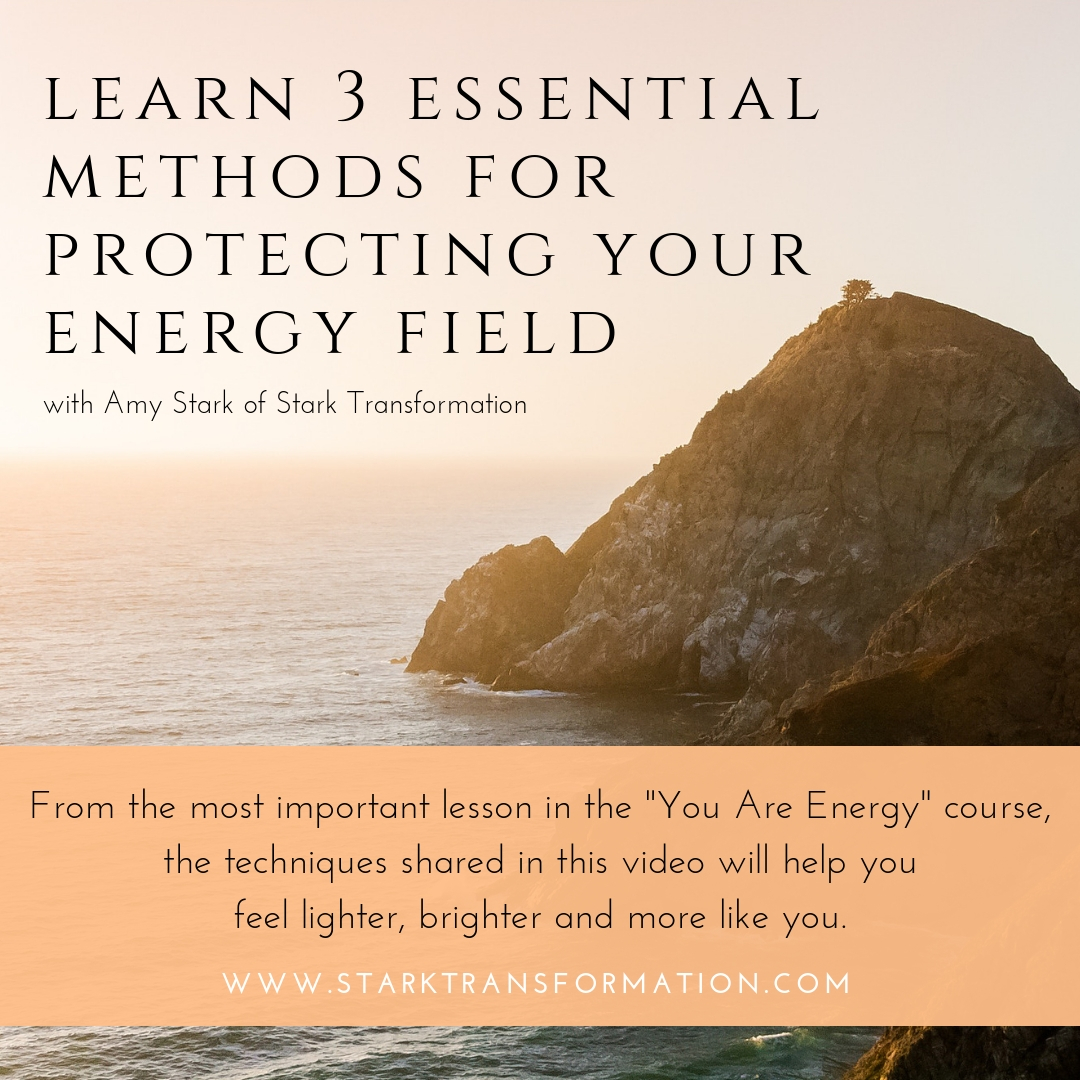 3 Essential Methods for Protecting Your Energy Field