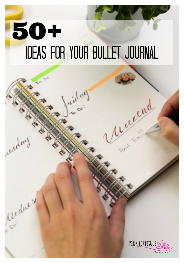 Whether you are a rookie or veteran, I'm sure you are looking for new ideas for your Bullet Journal. Yes, we all track our calendars and goals and plans and to-dos. But the possibilities for your Bullet Journal are endless. Literally endless. Here are 50+ ideas for your bullet journal and you'll be rocking your BuJo mojo in no time! #bulletjournal #bujo #pinkfortitude