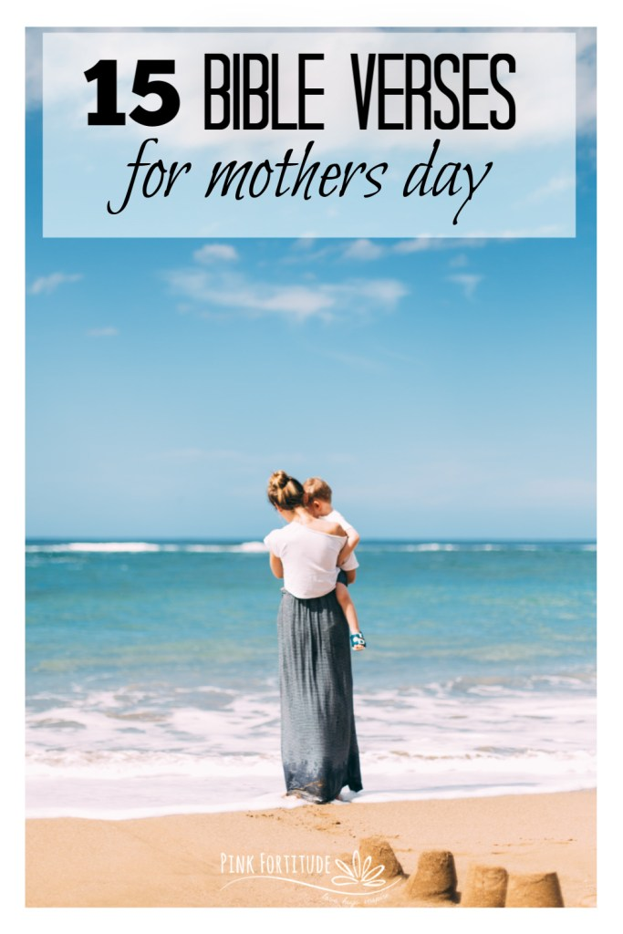 """""""Her children arise and call her blessed."""" There are Bible verses are shared in both the Old Testament and the New Testament to honor mothers. Here are 15 scriptures for Mothers Day that you can meditate on, and share with your family today."""
