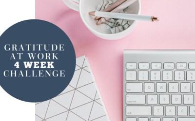 Gratitude at Work 4 Week Challenge