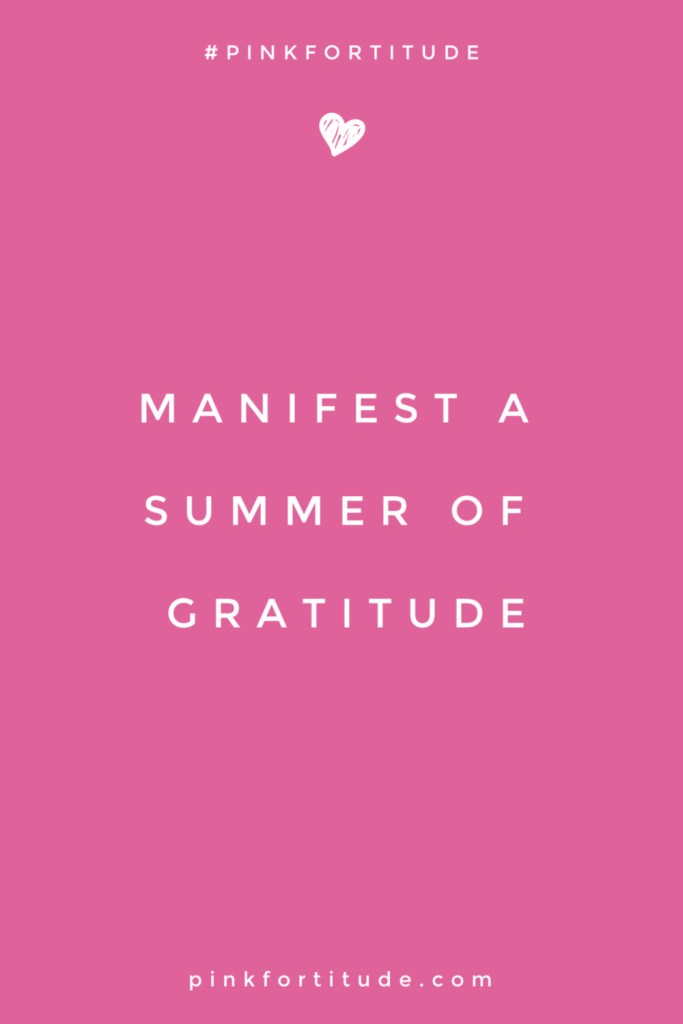 """""""Manifest a summer of gratitude."""" Inspirational quote"""