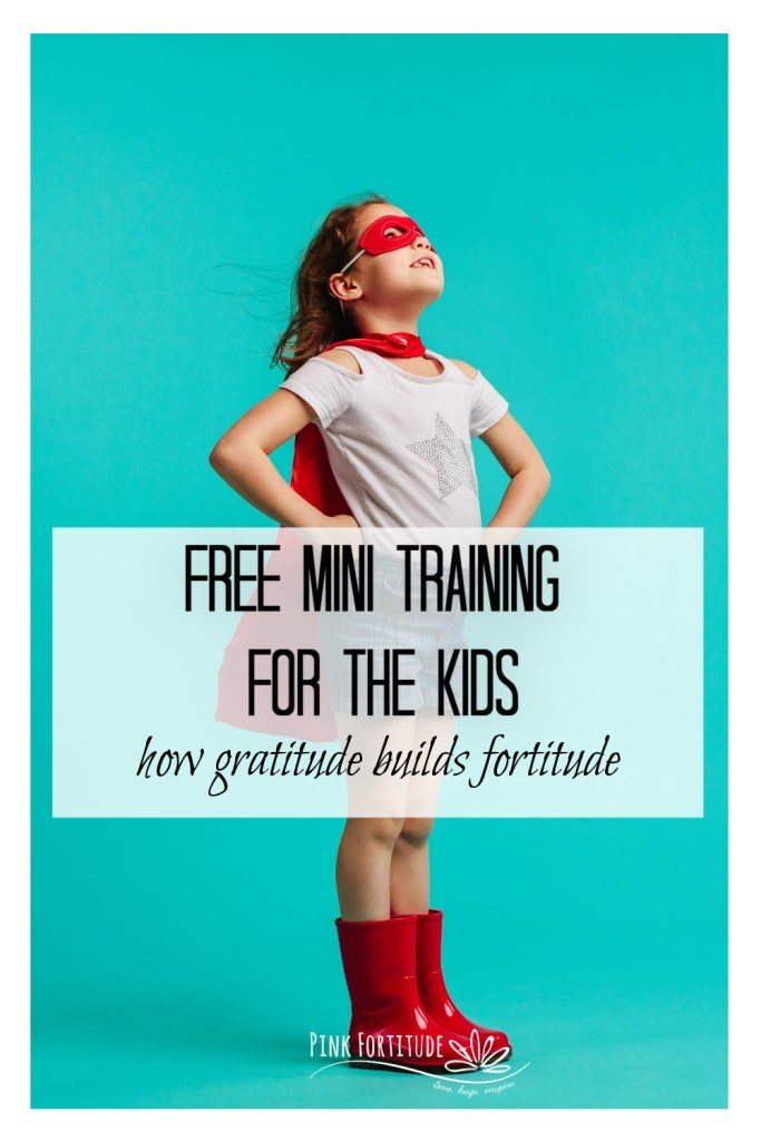 In this FREE training, I'm going to share with your kids how gratitude builds fortitude. It's an easy process for them to learn how to channel their inner superhero.