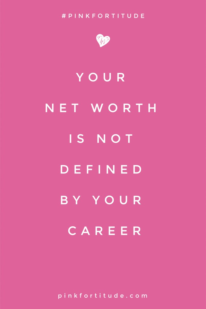 Your net worth is not defined by your career. inspirational fempreneur girl power work business quote