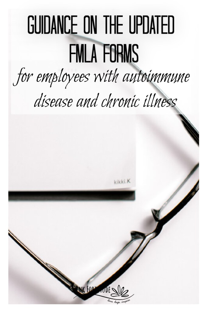 In the summer of 2020, the Department of Labor made extensive changes to its Family and Medical Leave Act (FMLA) forms. What does that mean for you, for someone with an Autoimmune Disease? Someone with a chronic condition and invisible illness? Are these changes helpful to you or do they set us back? Here is the guidance you need on the updated FMLA forms.