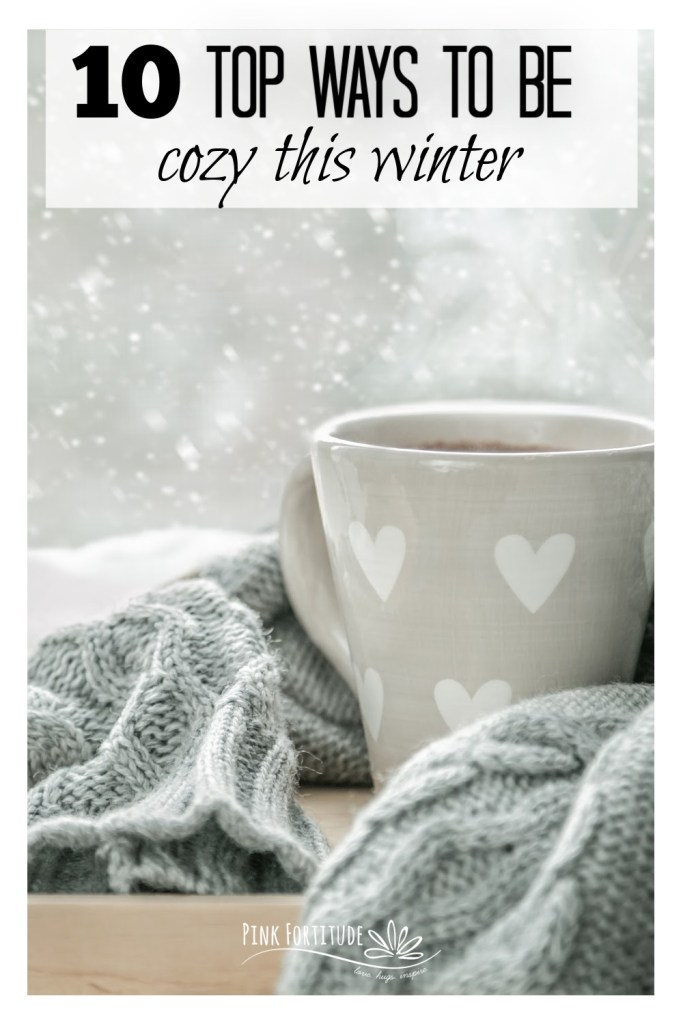 Baby, it's cold outside! Whether it's cold or snowing, winter is here for the duration. It's the season to get your hygge on and snuggle in and hibernate. Here are the top 10 ways to be cozy this winter.