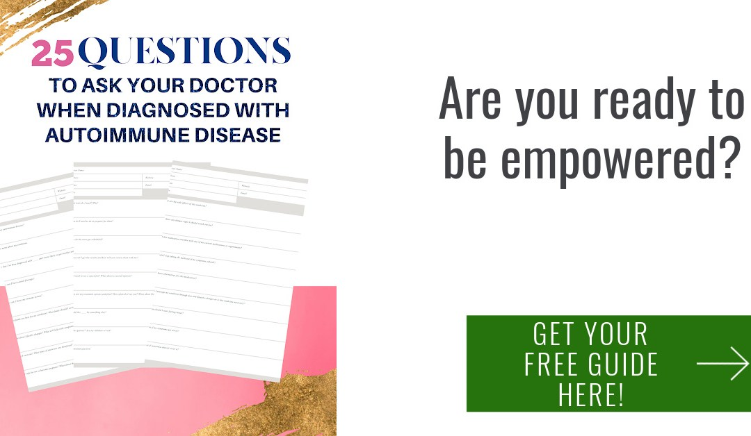 25 Questions to Ask Your Doctor When You've Been Diagnosed with Autoimmune Disease